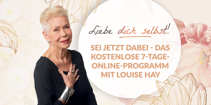 Liebe dich selbst mit Louise Hay